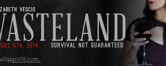 Sign Up   WASTELAND Release Blitz
