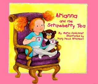 Arianna and the Strawberry Tea by Maria Faulconer
