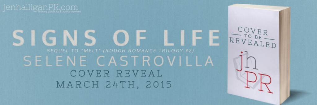 Signs of Life (MELT #2) by Selene Castrovilla Cover Reveal