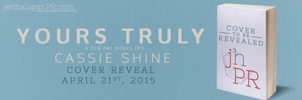 Yours Truly by Cassie Shine - Cover Reveal sign up