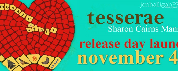Release | TESSERAE: A Mosaic of Story Sharon Cairns Mann