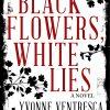 Black Flowers, White Lies by Yvonne Ventresca | JenHalliganPR.com