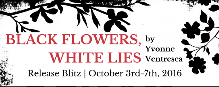 Release | Black Flowers, White Lies by Yvonne Ventresca
