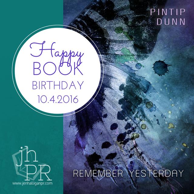 Remember Yesterday by Pintip Dunn | JenHalliganPR.com
