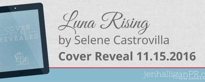 Cover Reveal Sign Up | LUNA RISING by Selene Castrovilla