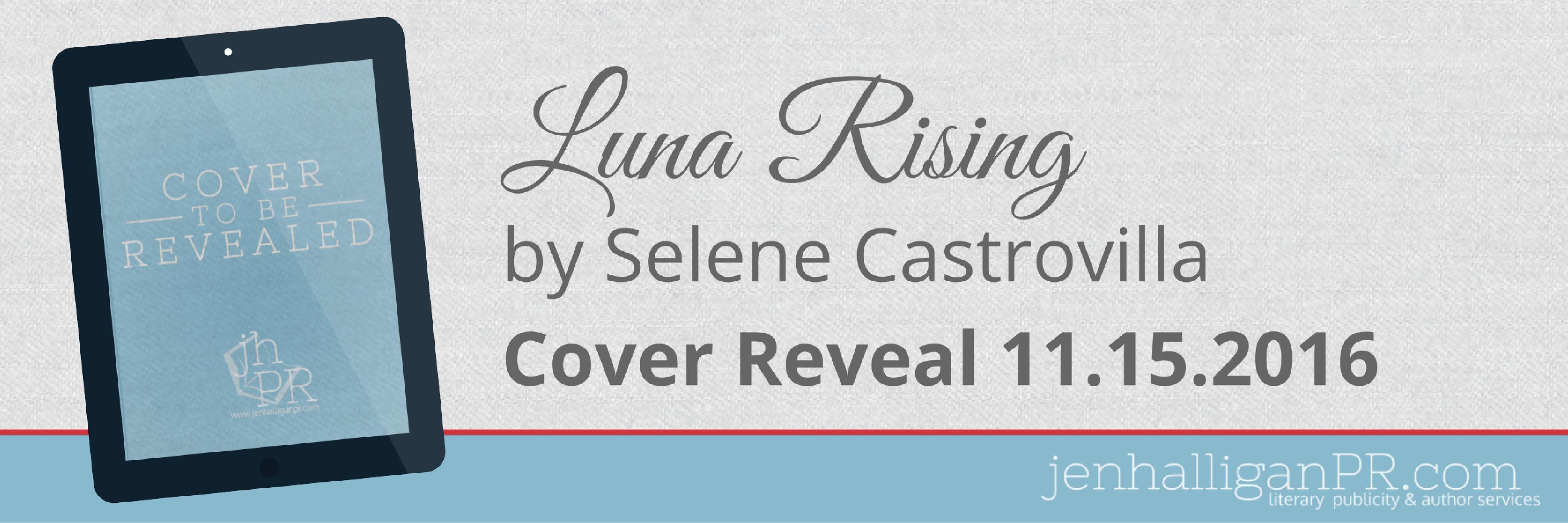 Luna Rising by Selene Castrovilla   JenHalliganPR.com